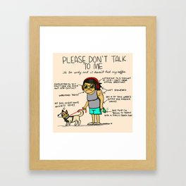 Please Don't Talk To Me Framed Art Print