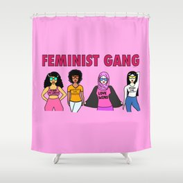Feminist Gang Shower Curtain