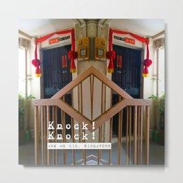 KNOCK KNOCK (ANG MO KIO) Metal Print
