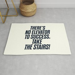There is no elevator to success, you have to take the stairs, motivational quote, inspiraitonal sen Rug