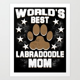 993d13704 World's Best Labradoodle Mom Art Print