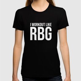 I Workout like RBG T-shirt