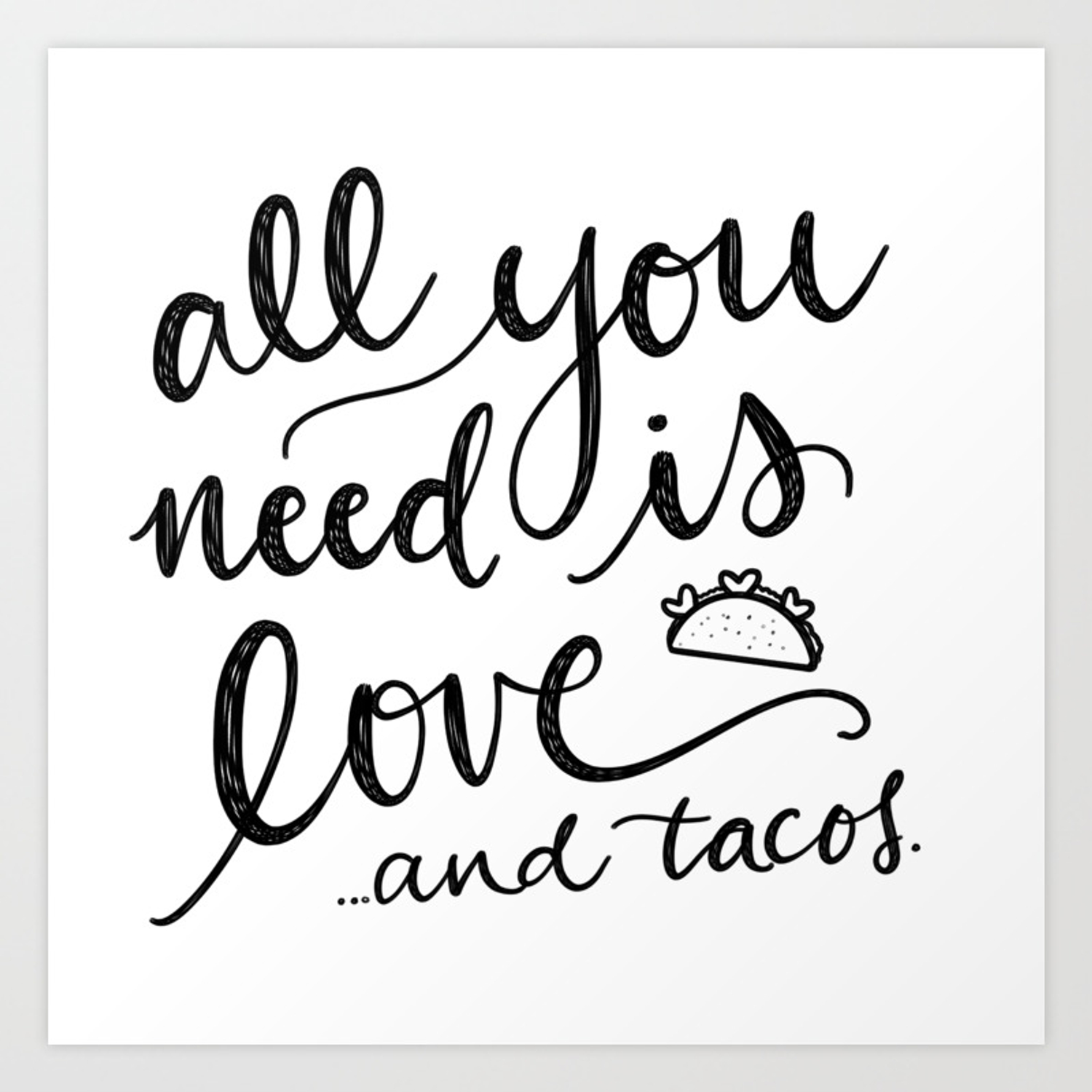 All You Need Is Love And Tacos Art Print By Studiohenson Society6