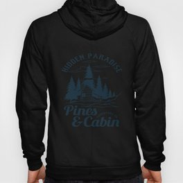 Pines and Cabin for people who like cool chill designs  Hoody