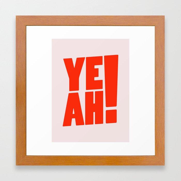 Yeah / 1 Framed Art Print