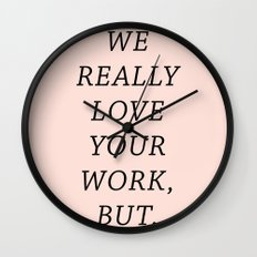WE LOVE YOUR WORK Wall Clock