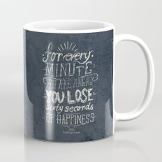 For every minute you are angry you lose sixty seconds of happiness  Mug