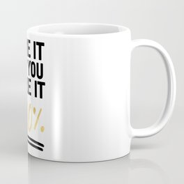 FAKE IT TIL YOU MAKE IT 100% - Motivational quote Coffee Mug