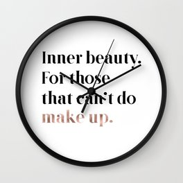Rose gold beauty - inner beauty, for those that can't do make up Wall Clock