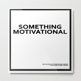 MOTIVATION Metal Print
