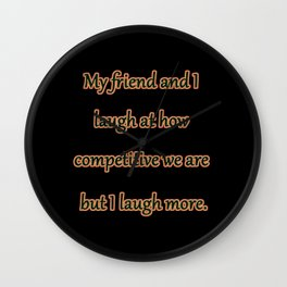 """Funny """"Friendly Competition"""" Joke Wall Clock"""