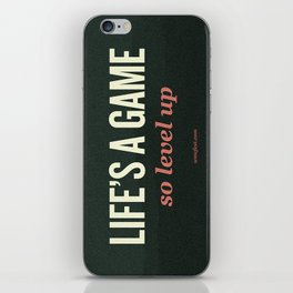 Life's a Game, so level up. iPhone Skin