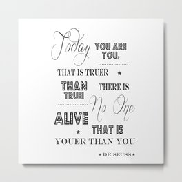 Today You Are You That Is Truer Than True - Happy Birthday To You Metal Print