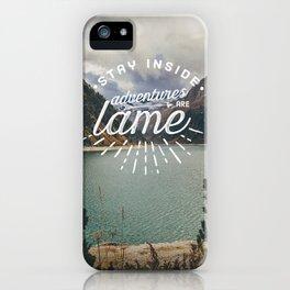 Adventures Are Lame iPhone Case