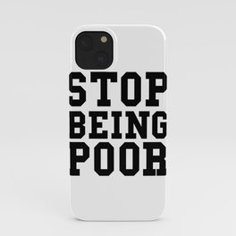 Stop Being Poor - Paris Hilton iPhone Case