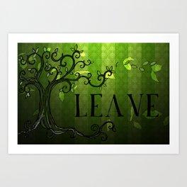 LEAVE - Summer Green Art Print