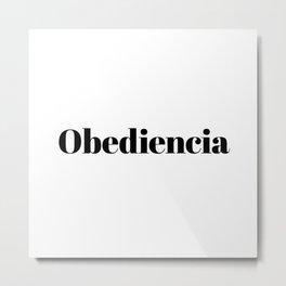 Obediencia Metal Print