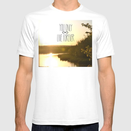 You Only Live Forever T-shirt