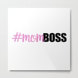 #momboss | Mom Boss Metal Print