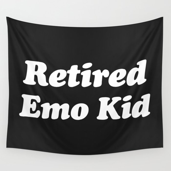 Retired Emo Kid Funny Quote Wall Tapestry