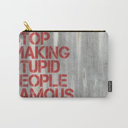 Stop making stupid people famous graffiti  Carry-All Pouch
