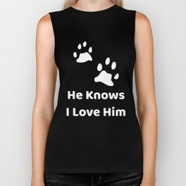 He Knows I Love Him Dog Mom Dad graphic Biker Tank