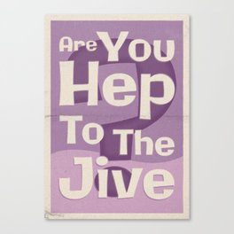 "Lindy Lyrics: ""Are You Hep To The Jive"" Canvas Print"