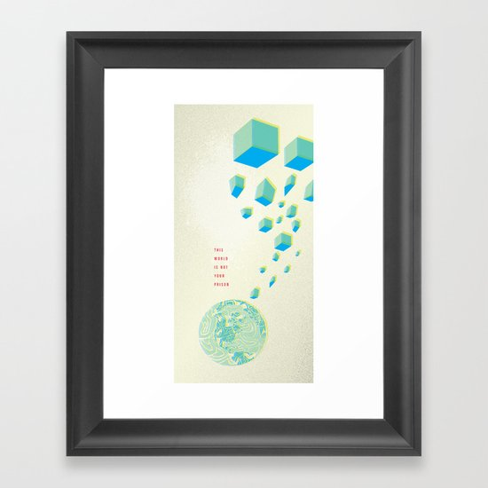 This World is Not Your Prison Framed Art Print