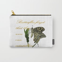 Butterflies Forget They Were Once Caterpillars Proverbial Text Carry-All Pouch