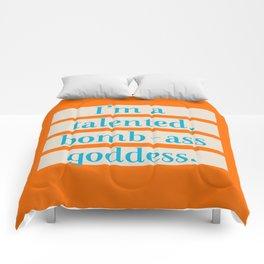 I'm a talented bomb-ass goddess. Comforters