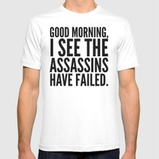 Good morning, I see the assassins have failed. LARGE White Mens Fitted Tee