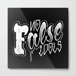 No False Idols Metal Print