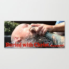 Buried with Christ Canvas Print