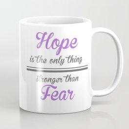 Hope is the only thing stronger than fear - THG Coffee Mug