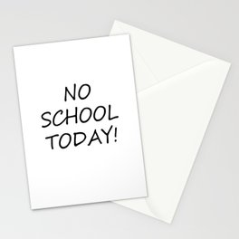 No School Today Stationery Cards