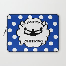 I'd Rather Be Cheering Design in Royal Blue Laptop Sleeve