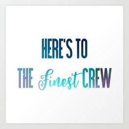 The Finest Crew Art Print