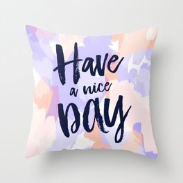 Have a nice day - purple + peach abstract typography Throw Pillow