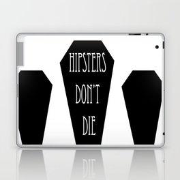 HIPSTERS DON'T DIE Laptop & iPad Skin