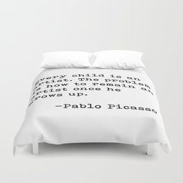 Every child is an artist... Pablo Picasso Duvet Cover