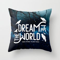 Dream me the world v2 Throw Pillow