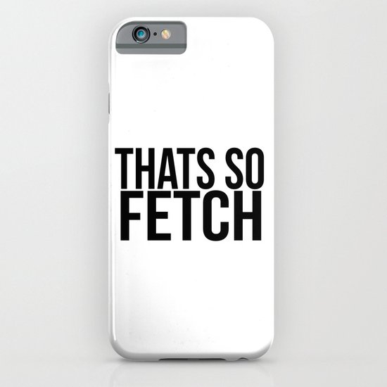 That's so Fetch iPhone & iPod Case