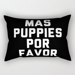 Mas puppies por favor Rectangular Pillow