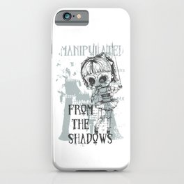 Old Puppet Manipulated From The Shadows iPhone Case