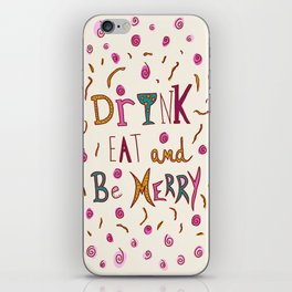 Drink Eat and Be Merry iPhone Skin