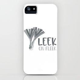 Leek On Fleek 1 iPhone Case