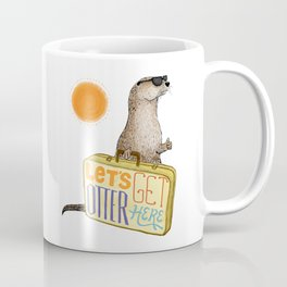 Let's Get Otter Here! Coffee Mug