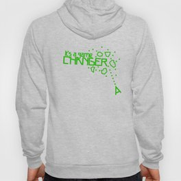 It's a game changer Hoody
