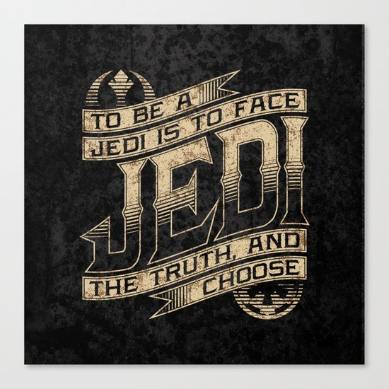 To Be A Jedi Canvas Print