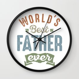 World's Best Father ever Wall Clock
